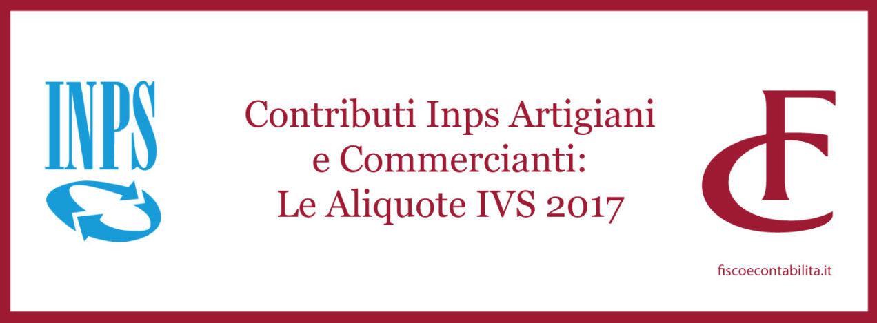 inps artigiani commercianti aliquote ivs 2017