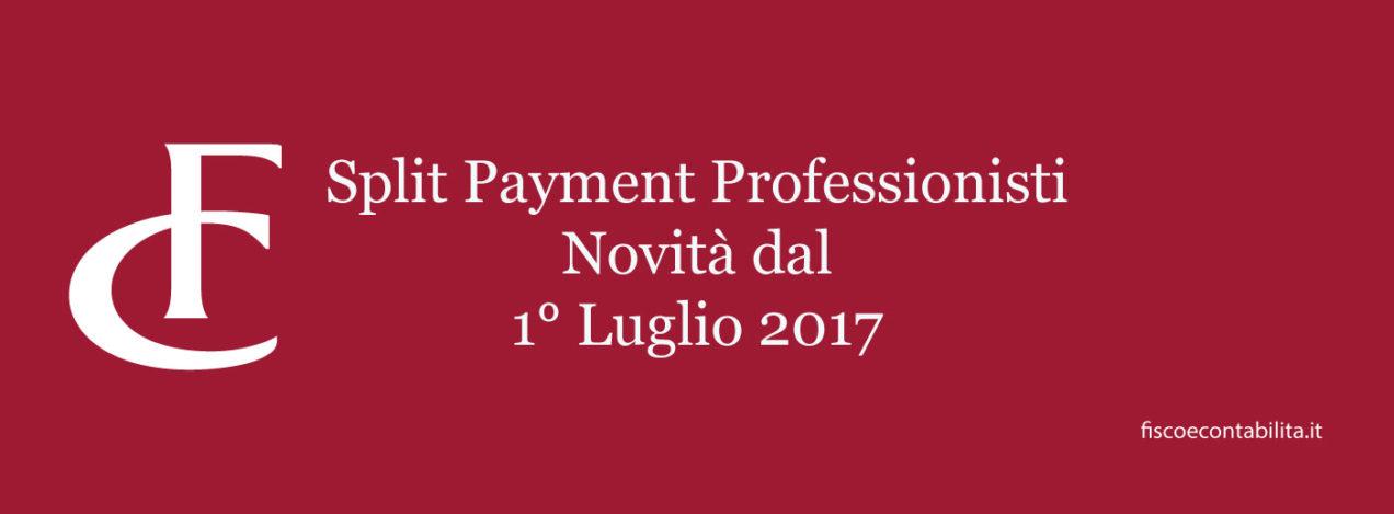 Fiscoecontabilita.it split payment professionisti 2017 novita 1 Luglio
